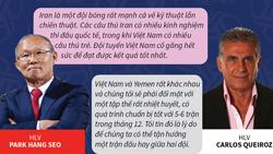Việt Nam - Iran: Sẵn sàng cho trận đấu vòng bảng Asian Cup 2019